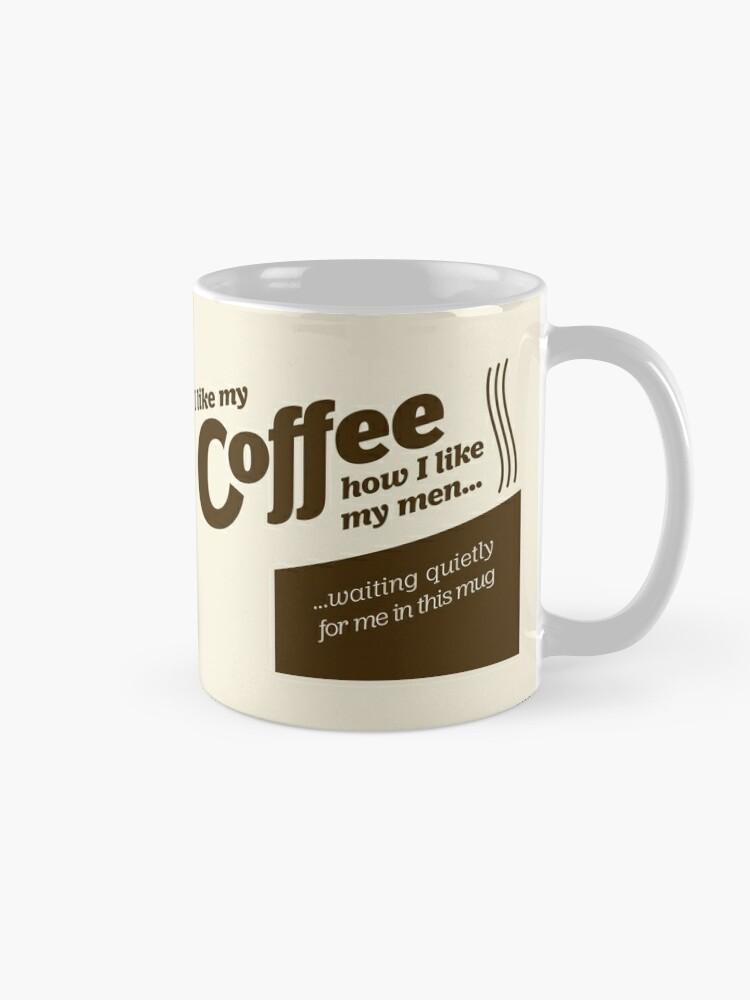 Alternate view of I like my coffee... Mug