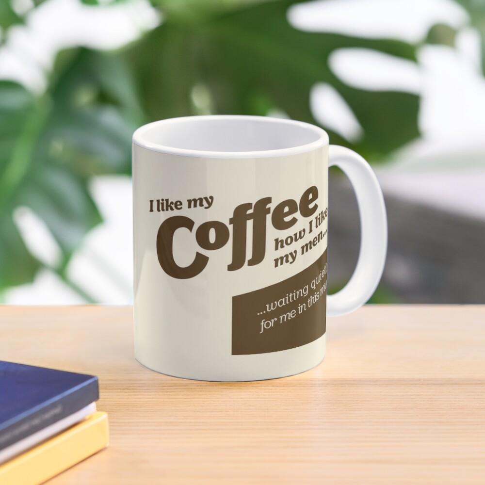 I like my coffee... Mug