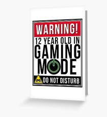 Warning 12 Year Old In Gaming Mode Do Not Disturb -  Gift For 12 Year old Gamer Greeting Card