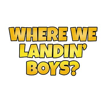 Where We Landin', Boys? by snitts