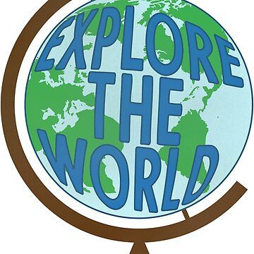 Explore the World - Vintage Travel Globe by ericbracewell