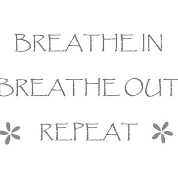 Breathe, Remember to Breathe, Chill by Missman