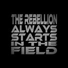 The Rebellion Always Starts in the Field by Carbon-Fibre Media