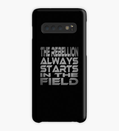 The Rebellion Always Starts in the Field Case/Skin for Samsung Galaxy