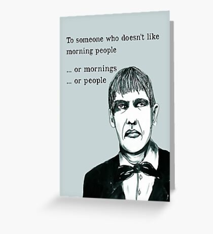 I don't like mornings. Lurch Greeting Card