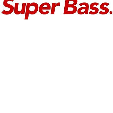 Super Bass by someassembly