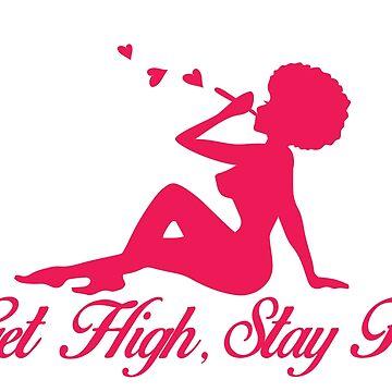 Get High, Stay Fly by Ashboogeydotcom