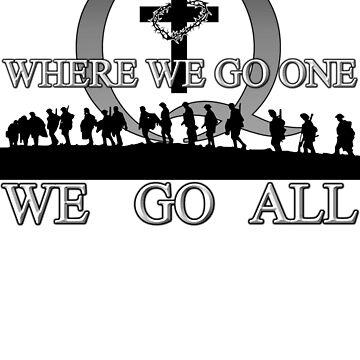 Where We Go One We Go ALL, QANON, #QANON wwg1wga military, veterans by AltrusianGrace