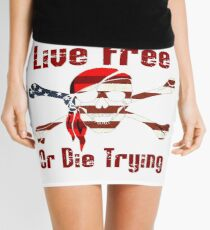 Live Free ... or die trying Mini Skirt