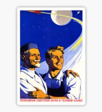 Glory to the workers of soviet science and tech Sticker