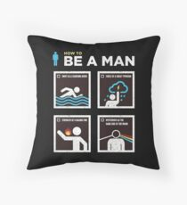 How to Be a Man Throw Pillow