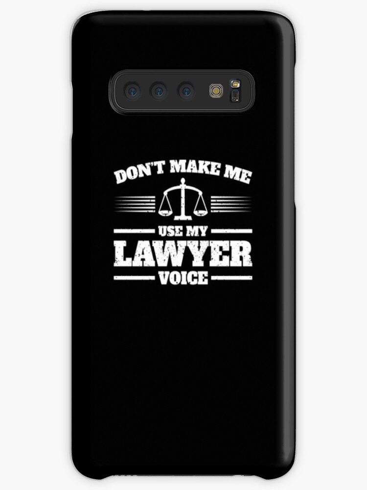 'Funny Lawyer Shirt and other Items - Don't Make Me Use My Lawyer Voice'  Case/Skin for Samsung Galaxy by EstelleStar