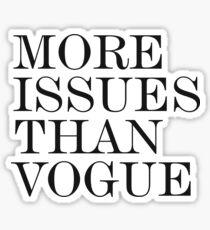 More Issues than Vogue - Minimalist Print Sticker