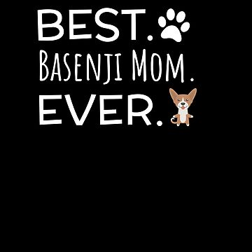Best Basenji Mom Ever by DogBoo