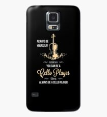 Always be Yourself Unless You Can Be A Cello Player Then Always Be A Cello Player Case/Skin for Samsung Galaxy