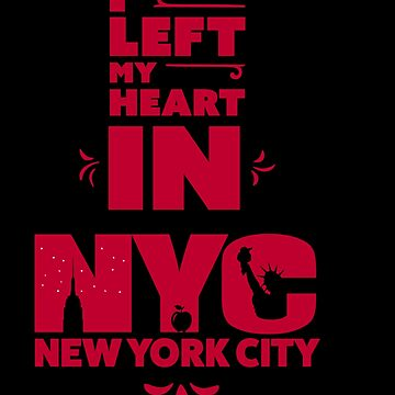 I Left My Heart In New York City by trushirtdesigns