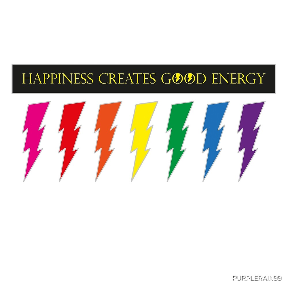 Happiness Creates Good Energy by PURPLERAIN99