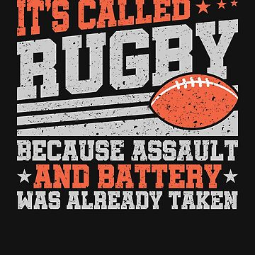 Rugby Because Assault And Battery Was Already Taken  by jaygo