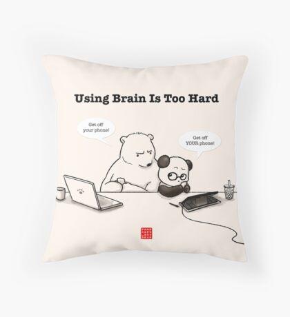 Using Brain Is Too Hard Floor Pillow