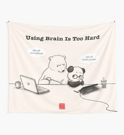 Using Brain Is Too Hard Wall Tapestry