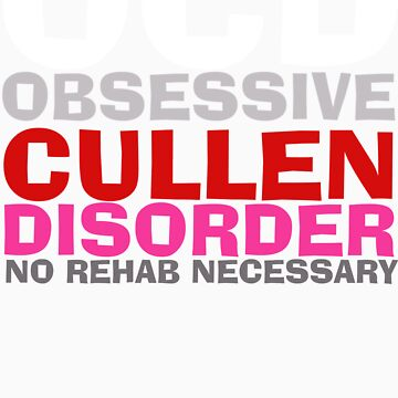 Twilight OCD Obsessive Cullen Disorder T-Shirt by fifilaroach