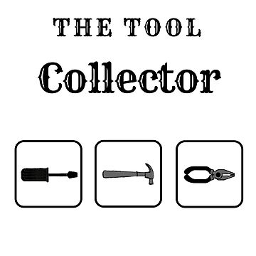 The Tool Collector by SterlingTales