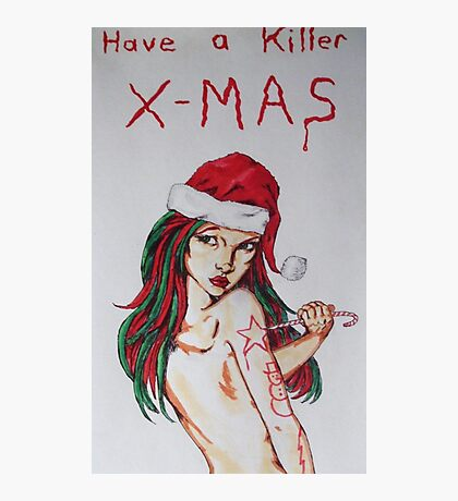 have a killer x-mas Photographic Print