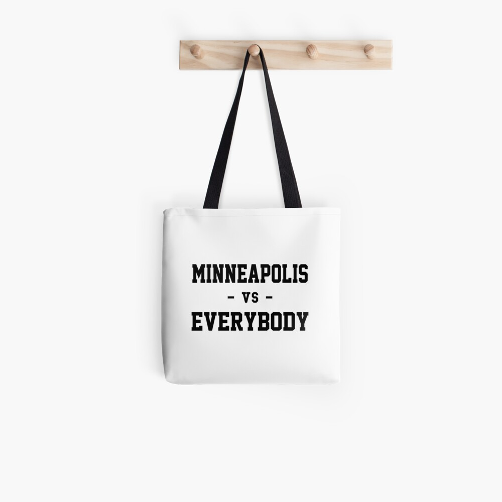Minneapolis vs Everybody Tote Bag