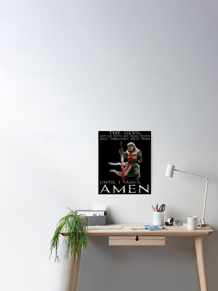 Knight templar poster i said amen