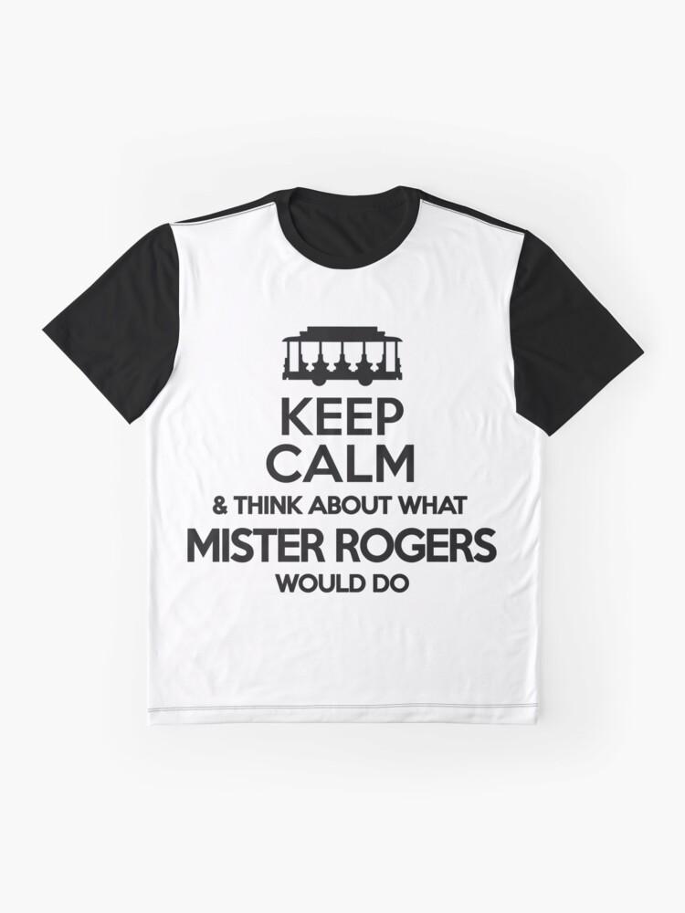 Alternative Ansicht von Bleib ruhig und denke darüber nach, was Herr Rogers tun würde Grafik T-Shirt