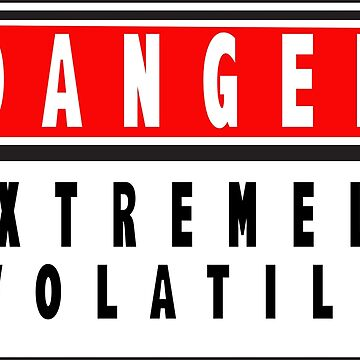 Danger Extremely Volatile Sign  by KZiegman