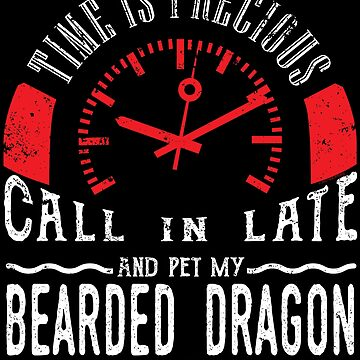 Pet Bearded Dragon Reptile Shirt Call In Late by shoppzee