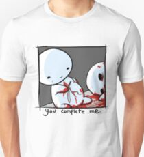 You Complete Me, Sadly. T-Shirt