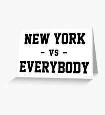New York vs Everybody Greeting Card