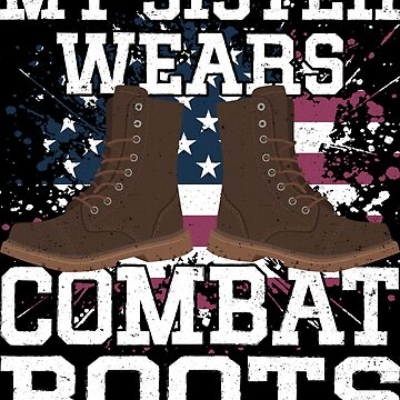 My Sister Wears Combat Boots 2 by trushirtdesigns