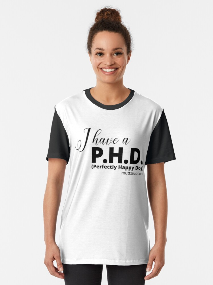 Alternate view of I Have a P.H.D. (Black Text) Graphic T-Shirt