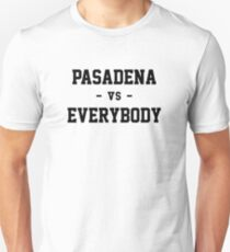 Pasadena vs Everybody Unisex T-Shirt