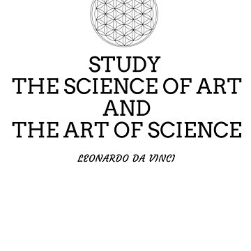 Art & Science T shirt, Da Vinci quote by CallyLawson