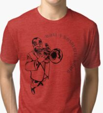 Louis Armstrong Playing Trumpet Sketch Design, Original Funny Gift Idea Tri-blend T-Shirt
