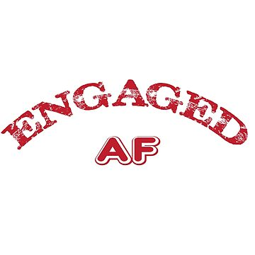 Engaged AF by Mill8ion