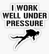 I Work Well Under Pressure- Diving (Black) Sticker