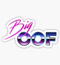 BIG OOF Sticker