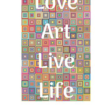 Love art, live life Artist's T shirt by CallyLawson