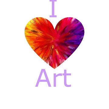 I love Art, Artists T shirt with colorful heart design. by CallyLawson