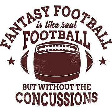 Fantasy Football - No Concussions by jslbdesigns