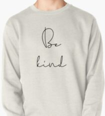 Be kind inspirational quote Pullover