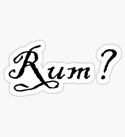 Rum? Sticker