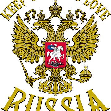 Coat of arms Russia Keep Calm and Love Russia by Margarita-Art
