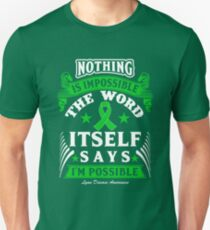Nothing Is Impossible! Lyme Disease Awareness Unisex T-Shirt