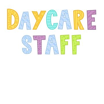 Daycare staff t-shirt saying Daycare staff in fun colors by farhanhafeez